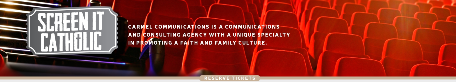 Screen It Catholic: Carmel Communications is a communications and consulting agency with a unique specialty in promoting a faith and family culture. RESERVE TICKETS:
